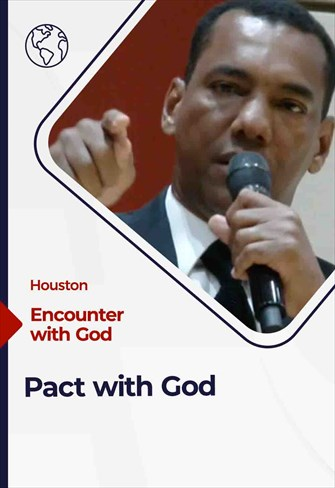 Encounter with God - 05/23/21 - Houston - Pact with God