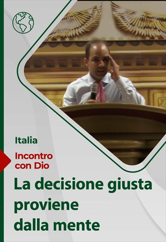 Incontro con Dio - 30/05/21 - Italia - La decisione giusta proviene dalla mente