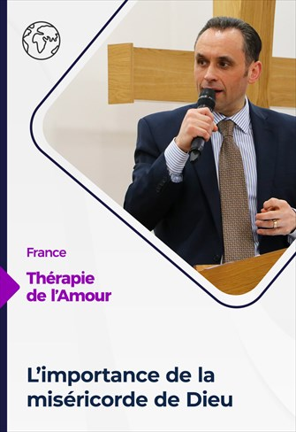 Thérapie de l'Amour - 20/05/21 - France - L'importance de la miséricorde de Dieu