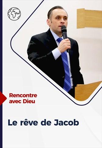 Rencontre avec Dieu - 23/05/21 - France - Le rêve de Jacob
