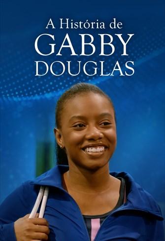 A História de Gabby Douglas