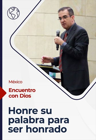 Encuentro con Dios - 30/05/21 - México - Honre su palabra para ser honrado
