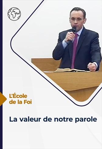 L'école de la Foi - 02/06/21 - France - La valeur de notre parole