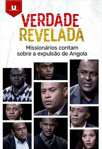 Verdade revelada: missionários deportados de Angola contam tudo sobre a expulsão do país