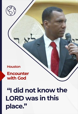Encounter with God - 05/30/21 - Houston - I did not know the LORD was in this place