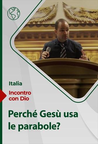 Incontro con Dio - 13/06/21 - Italia - Perché Gesù usa le parabole?