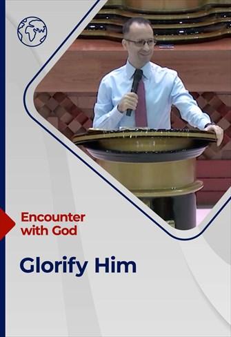 Encounter with God - 06/06/21 - England - Glorify Him