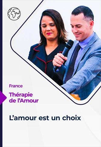 Thérapie de l'Amour - 10/06/21 - France - L'amour est un choix