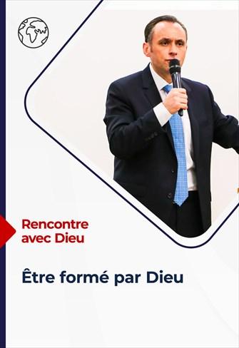 Rencontre avec Dieu - 13/06/21 - France - Être formé par Dieu