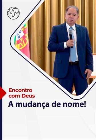 Encontro com Deus - 13/06/21 - Portugal - A mudança de nome!