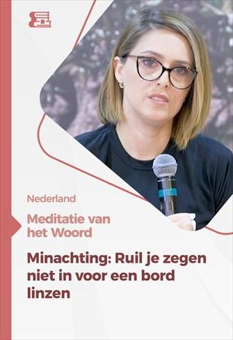 Meditatie van het Woord - Minachting: Ruil je zegen niet in voor een bord linzen - Nederland
