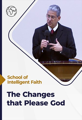 School of Intelligent Faith - 16/06/21 - South Africa - The changes that please God