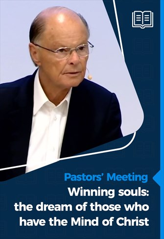 Pastors' Meeting - 24/06/21 - Winning souls: the dream of those who have the Mind of Christ