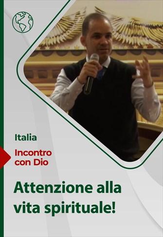 Incontro con Dio - 27/06/21 - Italia - Attenzione alla tua vita spirituale!