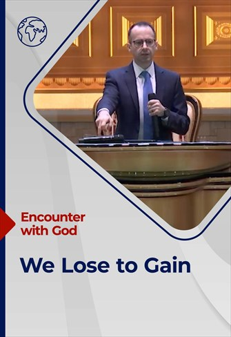 Encounter with God - 27/06/21 - England - We Lose to Gain