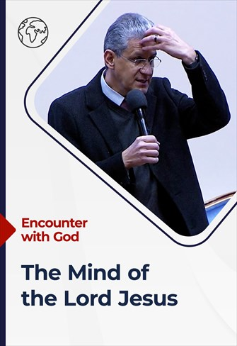 Encounter with God - 27/06/21 - South Africa - The Mind of the Lord Jesus