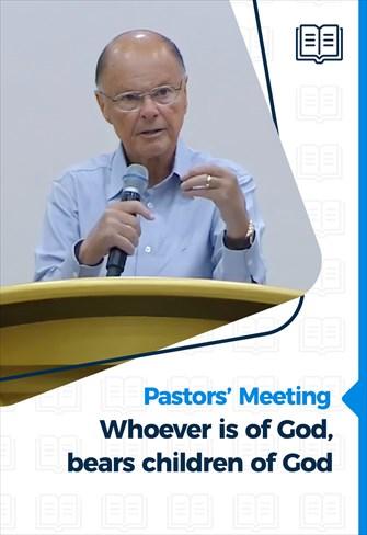 Pastors' Meeting - 01/07/21 - Whoever is of God, bears children of God