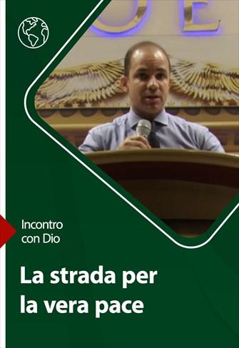 Incontro con Dio - 04/07/21 - Italia - La strada per la vera pace