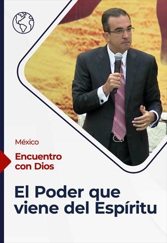 Encuentro con Dios - 27/06/21 - México - El Poder que viene del Espíritu