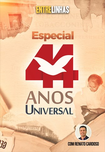 44 anos da Universal - Entrelinhas - 11/07/21