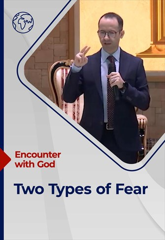 Encounter with God - 04/07/2021 - England - Two Types of Fear