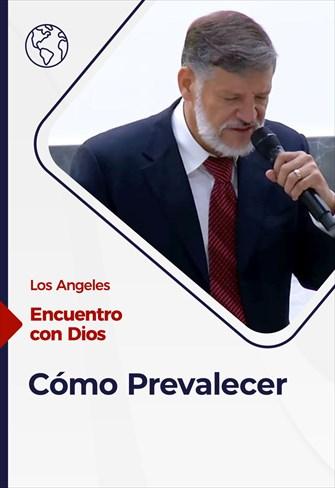 Encuentro con Dios - 04/07/21 - Los Angeles - Cómo Prevalecer