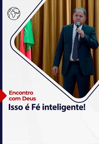 Encontro com Deus - 04/07/21 - Portugal - Isso é Fé Inteligente!