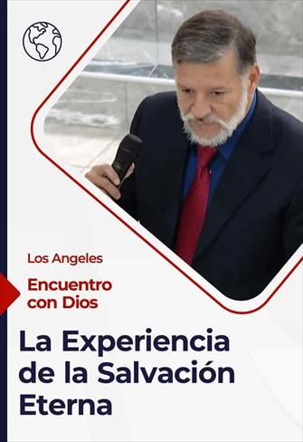 Encuentro con Dios - 11/07/21 - Los Angeles - La Experiencia de la Salvación Eterna