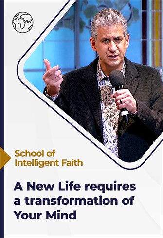 School of Intelligent Faith - 07/07/21 - South Africa - A new life requires a transformation of your mind