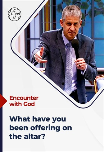 Encounter with God - 11/07/21 - South Africa - What have you been offering on the altar?