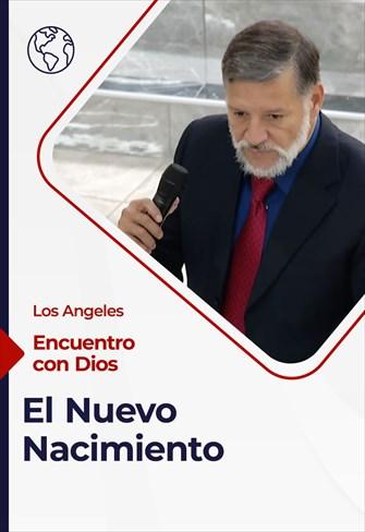 Encuentro con Dios - 18/07/21 - Los Angeles - El Nuevo Nacimiento