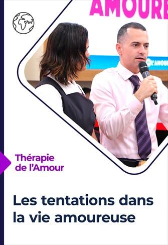 Thérapie de l'Amour - 15/07/21 - France - Les tentations dans la vie amoureuse