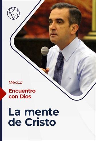 Encuentro con Dios - 18/07/21 - México - La mente de Cristo