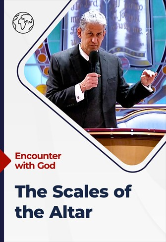 Encounter with God - 18/07/21 - South Africa - The Scales of the Altar