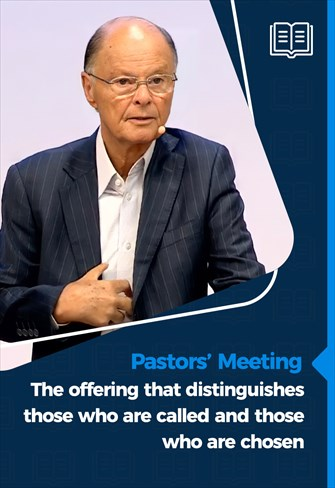 Pastors' Meeting - 22/07/21 - The offering that distinguishes those who are called and those who are chosen
