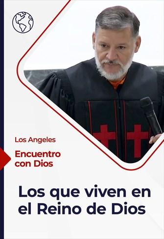 Encuentro con Dios - 25/07/21 - Los Angeles - Los que viven en el Reino de Dios