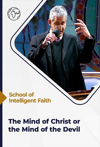 School of Intelligent Faith - 14/07/21 - South Africa - The mind of Christ or the mind of the devil
