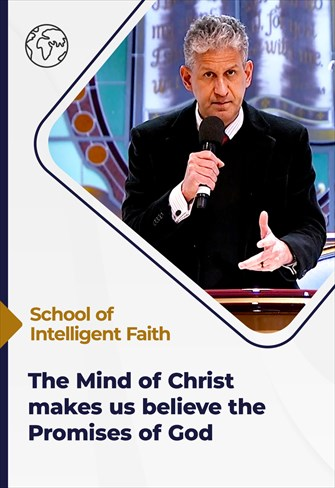 School of Intelligent Faith - 21/07/21 - South Africa- The mind of Christ makes us believe the promises of God