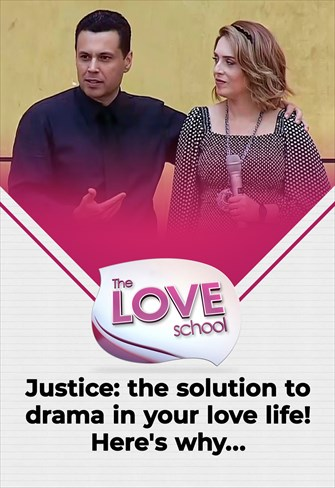 The love School - USA -31/07/21 - Justice: the solution to drama in your love life! Here's why...