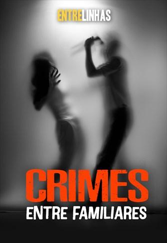 Entrelinhas - 08/08/21 - Crimes entre familiares