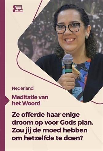 Meditatie van het Woord - 09/08/21 - Nederland - Ze offerde haar enige droom op voor Gods plan. Zou jij de moed hebben om hetzelfde te doen?