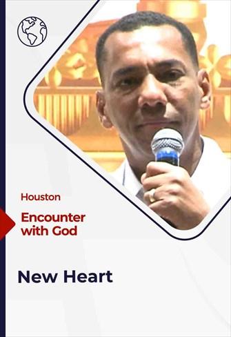 Encounter with God - 08/01/21 - Houston - New heart