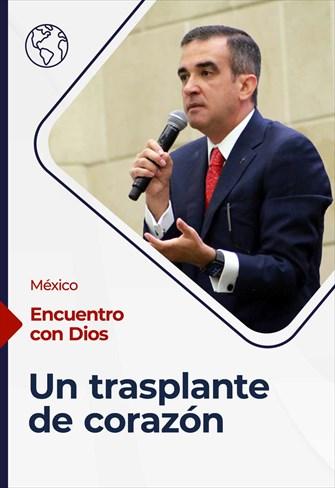 Encuentro con Dios - 01/08/21 - México - Un trasplante de corazón