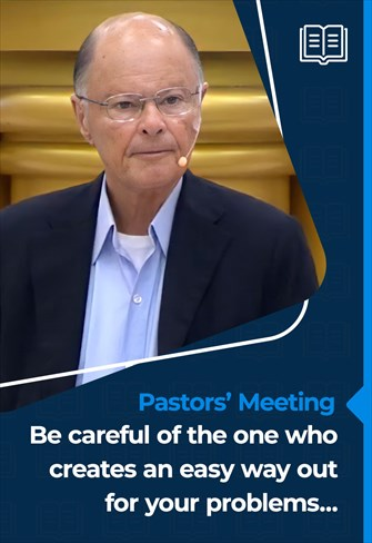 Pastors' Meeting - 12/08/21 - Be careful of the one who creates an easy way out for your problems...