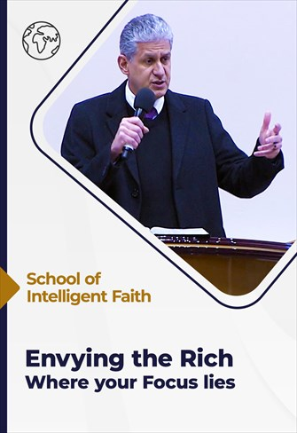 School of Intelligent Faith - 28/07/21 - South Africa - Envying the Rich - Where your focus lies
