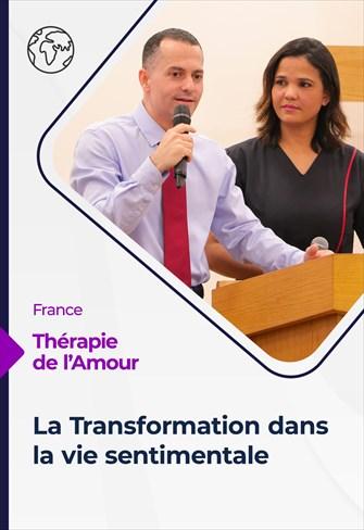 Thérapie de l'Amour - 12/08/21 - France - La Transformation dans la vie sentimentale