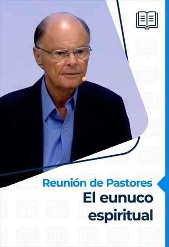 Reunión de pastores - 19/08/21 - El eunuco espiritual