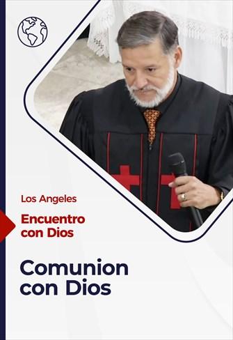 Encuentro con Dios - 15/08/21 - Los Angeles - Comunión con Dios