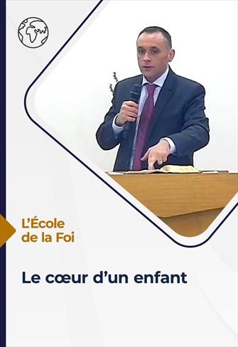 L'école de la Foi - 11/08/21 - France - Le cœur d'un enfant