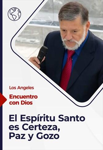 Encuentro con Dios - 22/08/21 - Los Angeles - El Espíritu Santo es Certeza, Paz y Gozo